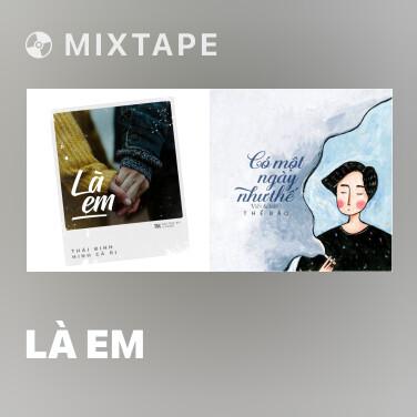 Mixtape Là Em - Various Artists