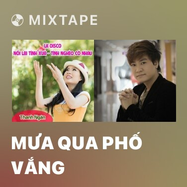 Mixtape Mưa Qua Phố Vắng - Various Artists