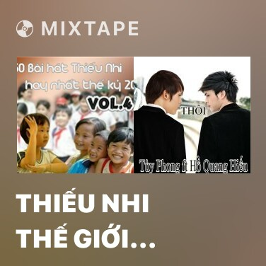 Mixtape Thiếu Nhi Thế Giới Liên Hoan