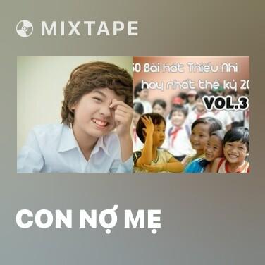 Mixtape Con Nợ Mẹ - Various Artists