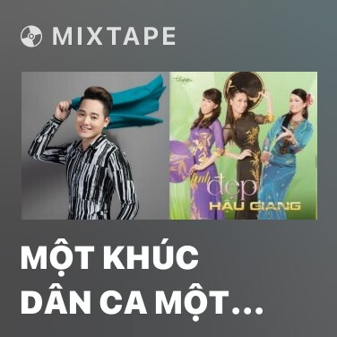 Mixtape Một Khúc Dân Ca Một Câu Quan Họ - Various Artists