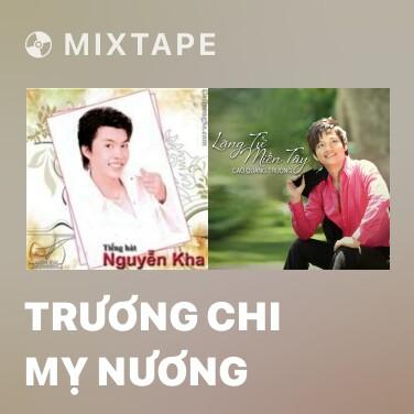Mixtape Trương Chi Mỵ Nương - Various Artists