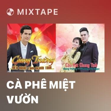 Mixtape Cà Phê Miệt Vườn