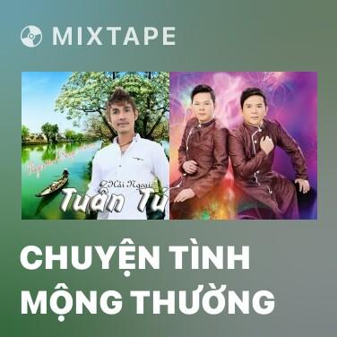 Mixtape Chuyện Tình Mộng Thường - Various Artists