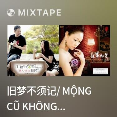 Radio 旧梦不须记/ Mộng Cũ Không Nên Nhớ - Various Artists