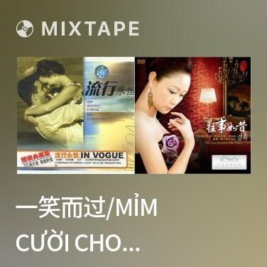 Mixtape 一笑而过/Mỉm Cười Cho Qua/Là Anh Đó - Various Artists