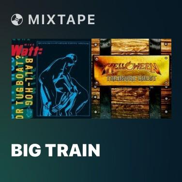 Mixtape Big Train - Various Artists