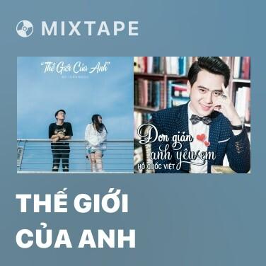 Mixtape Thế Giới Của Anh - Various Artists