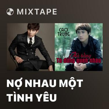 Radio Nợ Nhau Một Tình Yêu - Various Artists