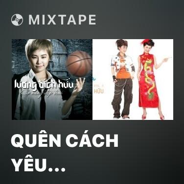 Mixtape Quên Cách Yêu (Chinese Version) - Various Artists
