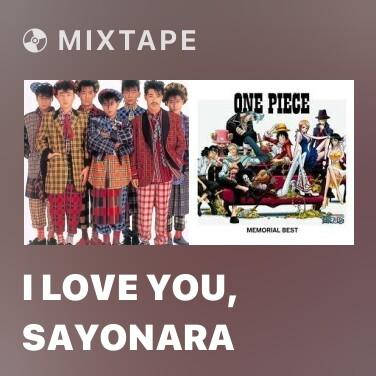 Mixtape I Love You, Sayonara -