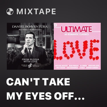 Mixtape Can't Take My Eyes Off Of You (Ao Vivo) - Various Artists