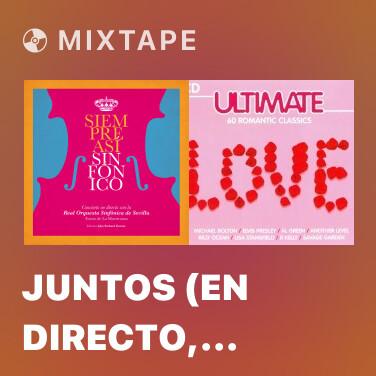 Mixtape Juntos (En Directo, Teatro de la Maestranza, Sevilla, 2019) - Various Artists