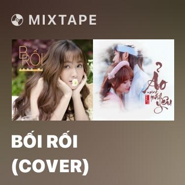 Mixtape Bối Rối (Cover) - Various Artists