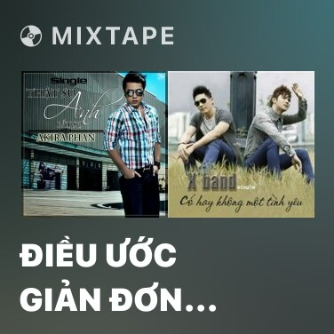 Mixtape Điều Ước Giản Đơn (Remix) - Various Artists