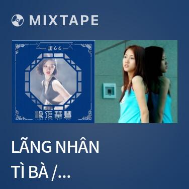 Mixtape Lãng Nhân Tì Bà / 浪人琵琶 - Various Artists