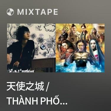 Mixtape 天使之城 / Thành Phố Thiên Sứ - Various Artists