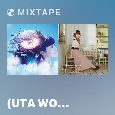 Mixtape うたをうたおう (Uta Wo Utaou) - Various Artists