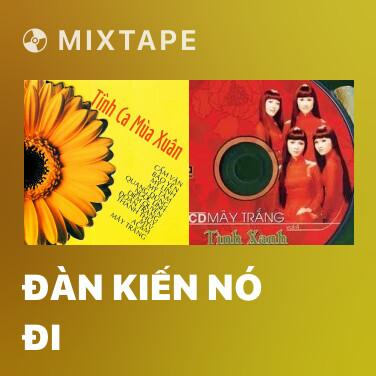 Mixtape Đàn Kiến Nó Đi -