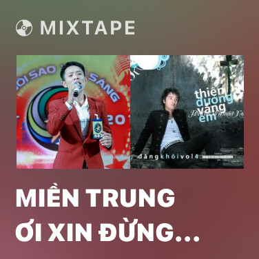 Radio Miền Trung Ơi Xin Đừng Mưa Nữa - Various Artists
