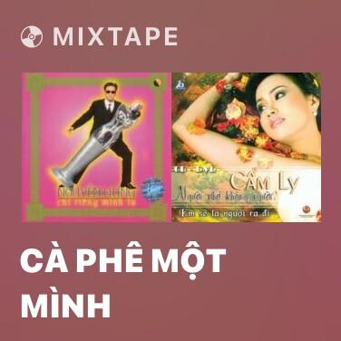 Mixtape Cà Phê Một Mình - Various Artists