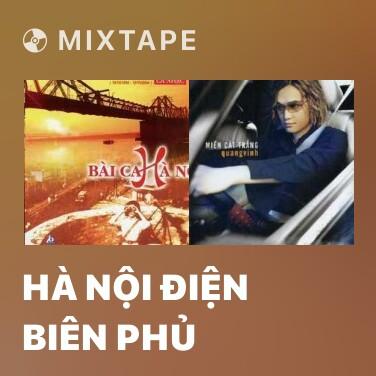 Mixtape Hà Nội Điện Biên Phủ
