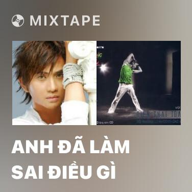 Radio Anh Đã Làm Sai Điều Gì - Various Artists