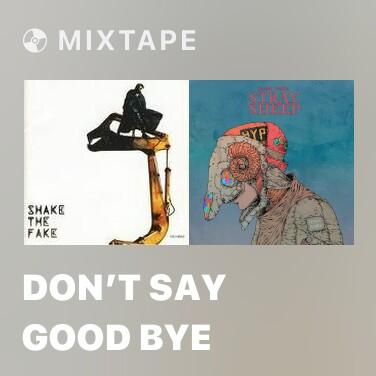 Mixtape Don't Say Good Bye - Various Artists