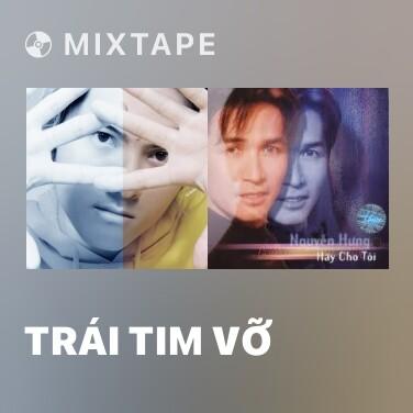 Mixtape Trái Tim Vỡ - Various Artists