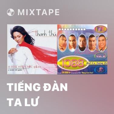 Mixtape Tiếng Đàn Ta Lư - Various Artists