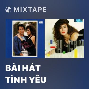 Mixtape Bài Hát Tình Yêu - Various Artists