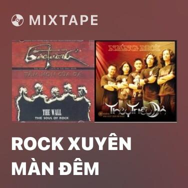 Radio Rock Xuyên Màn Đêm - Various Artists
