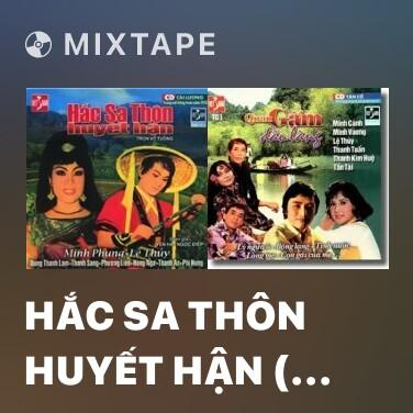 Mixtape Hắc Sa Thôn Huyết Hận ( Phần 2 ) -
