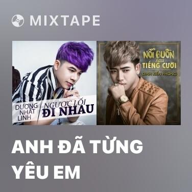 Radio Anh Đã Từng Yêu Em - Various Artists