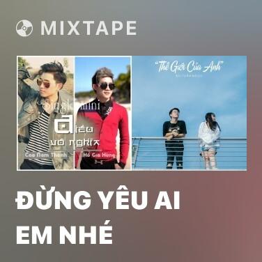 Radio Đừng Yêu Ai Em Nhé - Various Artists