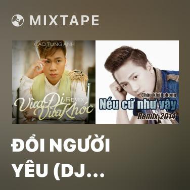 Radio Đổi Người Yêu (DJ Phan Hiếu Remix) - Various Artists