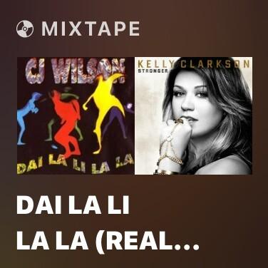 Mixtape Dai La Li La La (Real Radio Mix) - Various Artists