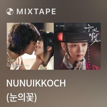 Mixtape Nunuikkoch (눈의꽃) - Various Artists