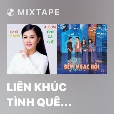 Mixtape Liên Khúc Tình Quê (Remix) - Various Artists