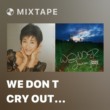 Mixtape We Don T Cry Out Loud -