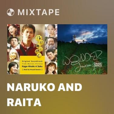 Mixtape NARUKO and RAITA -