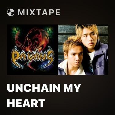 Mixtape Unchain My Heart - Various Artists