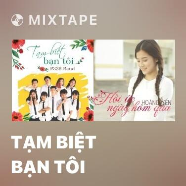 Mixtape Tạm Biệt Bạn Tôi - Various Artists