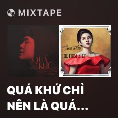 Radio Quá Khứ Chỉ Nên Là Quá Khứ - Various Artists