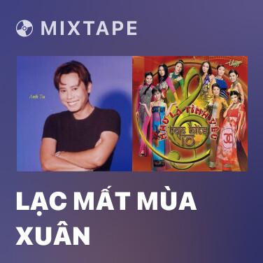 Mixtape Lạc Mất Mùa Xuân - Various Artists