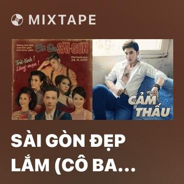 Mixtape Sài Gòn Đẹp Lắm (Cô Ba Sài Gòn OST) - Various Artists