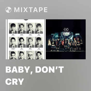 Mixtape Baby, Don't Cry - Various Artists