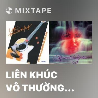 Mixtape Liên Khúc Vô Thường 02 - Various Artists