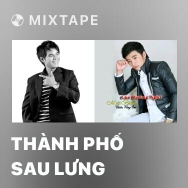 Mixtape Thành Phố Sau Lưng - Various Artists