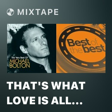 Mixtape That's What Love Is All About